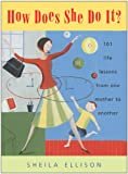 img - for How Does She Do It?: 101 Life Lessons from One Mother to Another book / textbook / text book
