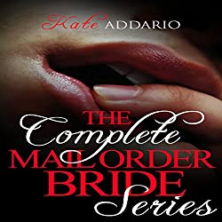The Complete Mail Order Bride Series: Volumes 1-3