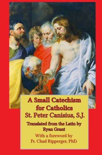 Book cover from A Small Catechism for Catholicsby St. Peter Canisius