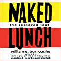 Naked Lunch: The Restored Text Audiobook by William S. Burroughs Narrated by Mark Bramhall