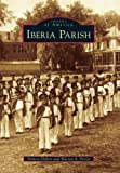 img - for Iberia Parish (Images of America) book / textbook / text book