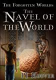 The Navel of the World, P. J. Hoover, 1933767200