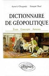 Dictionnaire de géopolitique : Etats, concepts, auteurs