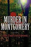 Murder in Montgomery, Judi Tadych-Grabinski, 1462610358