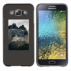 Dragon Case - FOR Samsung Galaxy E5 E500 - try afraid be don't inspiring quote poster - Caja protectora de pl??stico duro de la cubierta Dise?¡Ào Slim Fit