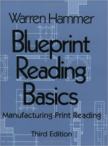 Blueprint reading basics warren hammer 9780831131258 amazon blueprint reading basics 3rd edition malvernweather Choice Image