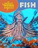 Fish (Really Weird Animals)