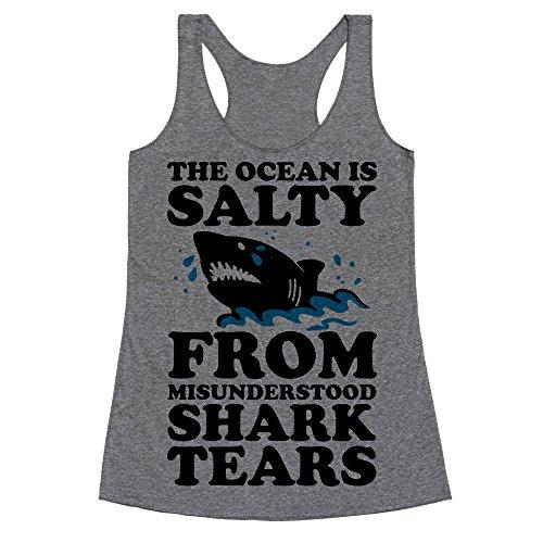 LookHUMAN The Ocean is Salty from Misunderstood Shark Tears Medium Heathered Gray Women's Racerback Tank