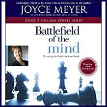 The Battlefield of the Mind: Winning the Battle in Your.