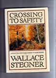 by Stegner, Wallace Crossing to Safety (1987) Hardcover