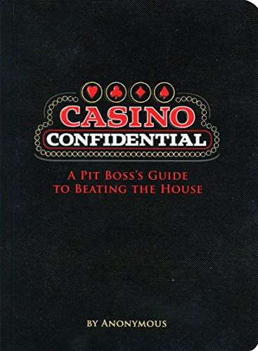 (Casino Confidential: A Pit Boss's Guide to Beating the House)