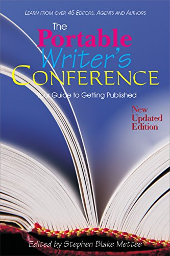 The Portable Writers Conference: Your Guide to Getting Published