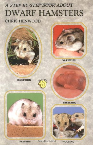 Step by Step Book About Dwarf Hamsters: Chris Henwood