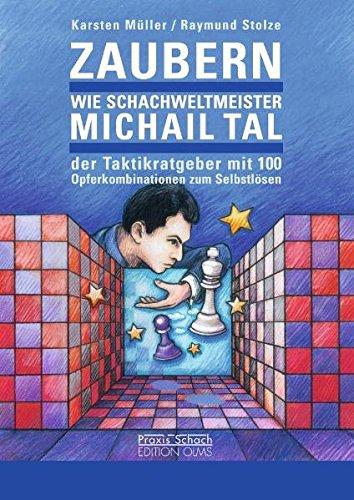 Zaubern Wie Schachweltmeister Michail Tal  Praxis Schach