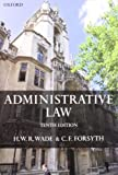 Administrative Law by Wade, William, Forsyth, Christopher (2009) Paperback