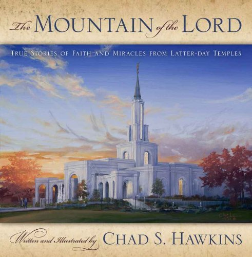 Mountain of the Lord: True Stories of Faith and Miracles from Latter-day Temples