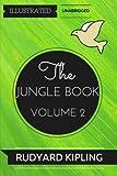 The Jungle Book - Volume 2: By Rudyard Kipling : Illustrated & Unabridged