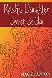 Rashi's Daughter, Secret Scholar