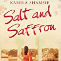 Salt and Saffron Audiobook by Kamila Shamsie Narrated by Tania Rodrigues