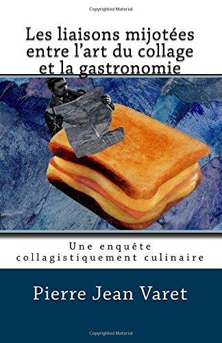 Download Les liaisons mijotées entre l'art du collage et la gastronomie (French Edition) pdf epub