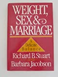 Weight, Sex, and Marriage, Richard B. Stuart and Barbara Jacobson, 0393024660