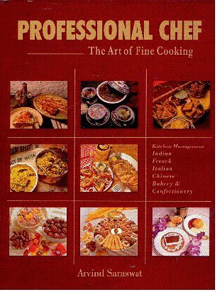Download Professional Chef: The Art of Fine Cooking,Indian,French,Italian,Chinese,Bakery & Confectionary,Kitchen Management pdf
