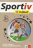 Fußball: Kopiervorlagen für den Fußballunterricht (Klett Sportiv)