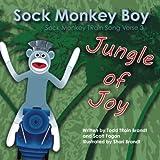 img - for Jungle of Joy: Sock Monkey TRain Song Verse 3 (Sock Monkey Boy) (Volume 3) book / textbook / text book