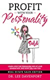 img - for Profit with Your Personality: Learn How Top Producers Win at Lead Generation, and How You Can Too book / textbook / text book