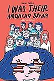 I Was Their American Dream: A Graphic Memoir