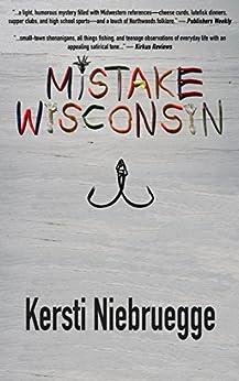 Mistake, Wisconsin by [Niebruegge, Kersti]