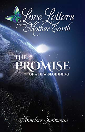Love Letters from Mother Earth: The Promise of a New Beginning (Love Letters from  Mother Earth Book 1)