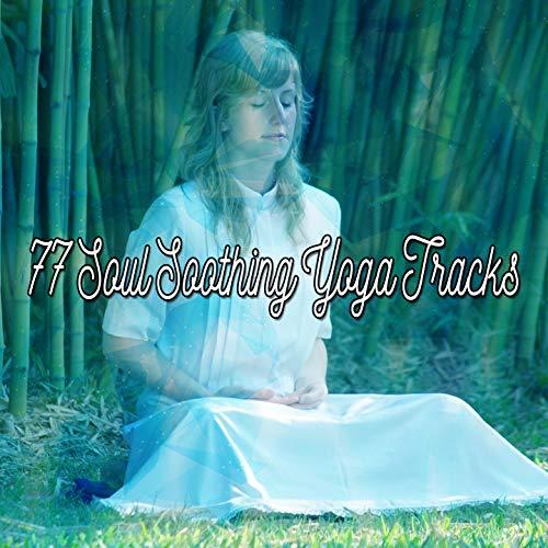 77 Soul Soothing Yoga Tracks