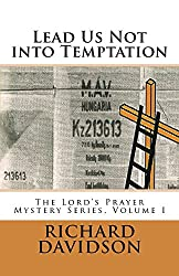 Lead Us Not into Temptation (The Lord's Prayer Mystery Series Book 1)