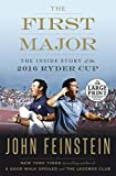 The First Major: The Inside Story of the 2016 Ryder Cup (Random House Large Print)