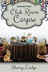 Club Room Corpse: A Cassie Hall Mystery Paperback