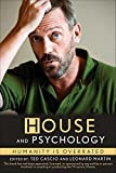 House and Psychology: Humanity is Overrated (Blackwell Philosophy & Pop Cul)