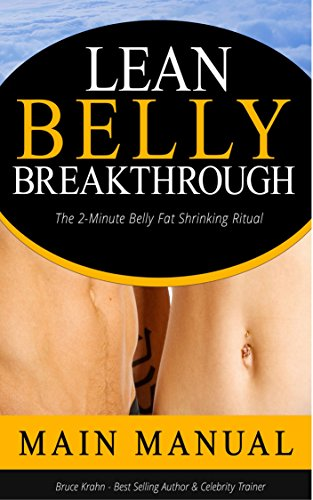 Lean Belly Breakthrough: The 2-Minute Belly Fat Shrinking Ritual (Reversing Diabetes and Preventing Heart Disease) by Bruce  Krahn, Dr.  Heinrick