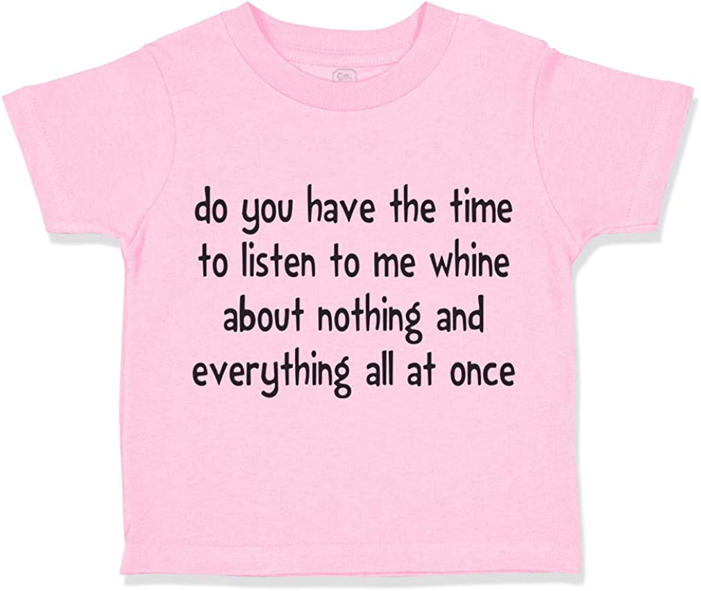 Custom Toddler T-Shirt Time to Listen Me Nothing Everything #2 Funny Humor