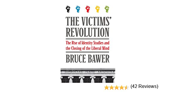 Amazon the victims revolution the rise of identity studies amazon the victims revolution the rise of identity studies and the closing of the liberal mind ebook bruce bawer kindle store fandeluxe Images