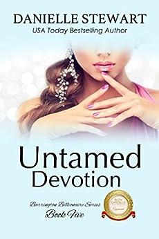 Untamed Devotion (The Barrington Billionaires Book 5) by [Stewart, Danielle]