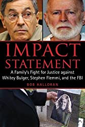 Impact Statement: A Family's Fight for Justice against Whitey Bulger, Stephen Flemmi, and the FBI