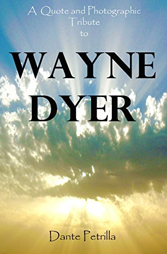 A Quote and Photographic Tribute to Dr. Wayne Dyer (English Edition)
