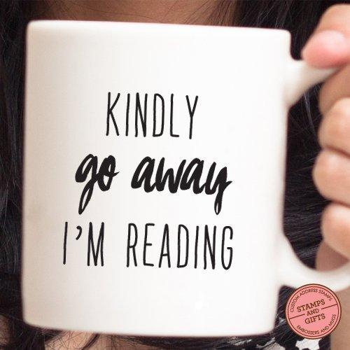Amazon.com: Kindly Go Away I\'m Reading Mug, Funny Quote Mug, Quote ...