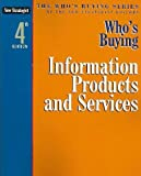 Who's Buying Information Products and Services, , 1933588608