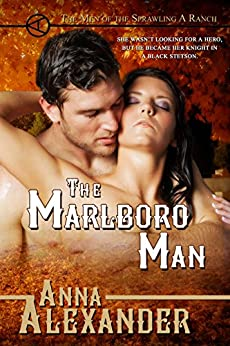 The Marlboro Man (Men of the Sprawling A Ranch Book 2) by [Alexander, Anna]