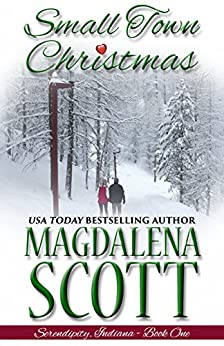 Small Town Christmas (Serendipity, Indiana Book 1) by [Scott, Magdalena]