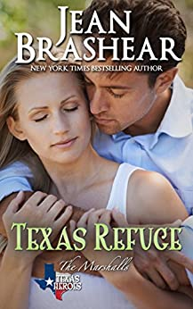 Texas Refuge: The Marshalls Book 1 (Texas Heroes 4) by [Brashear, Jean]