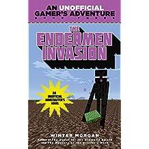 The Endermen Invasion: An Unofficial Gamer's Adventure, Book Three
