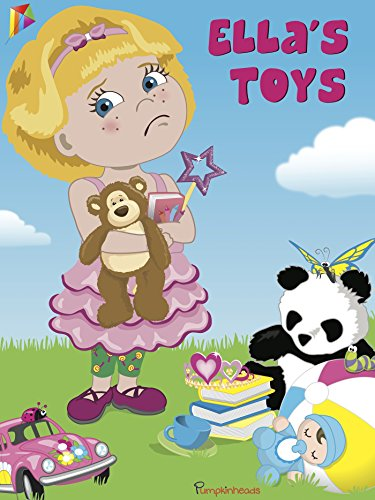 Ellas Toys: Childrens Book, Picture Book, Bedtime Stories (Pumpkinheads series)